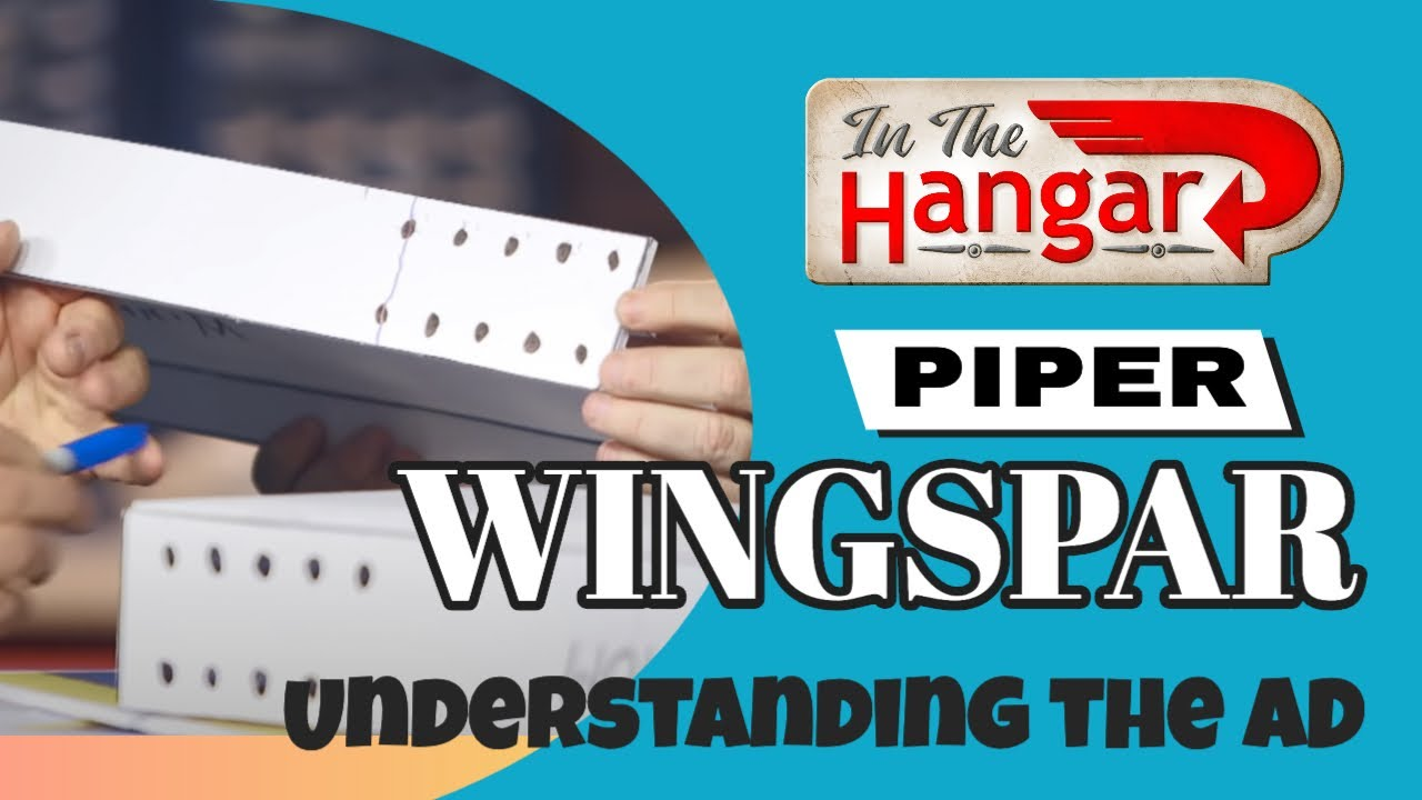 Understanding the Proposed Piper FAA Wingspar AD InTheHangar Ep16
