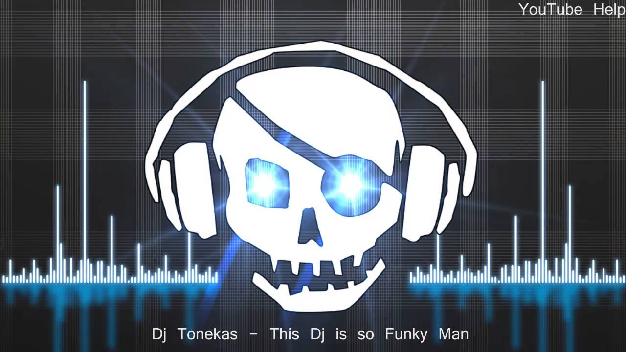 dj tonekas this dj is so funky man