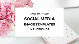 Video How to make Pinterest and social media image templates in Photoshop download MP3, 3GP, MP4, WEBM, AVI, FLV Juli 2018