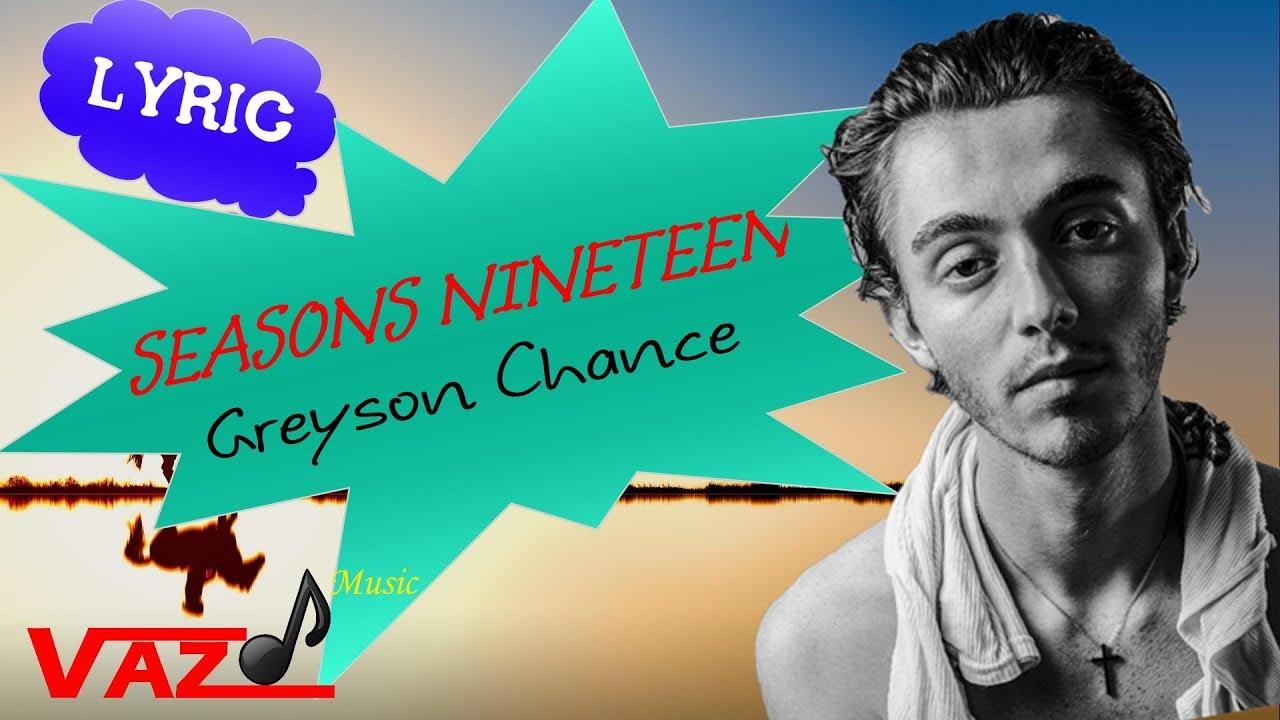 Greyson Chance , seasons nineteen (Lyrics) Greyson Chance