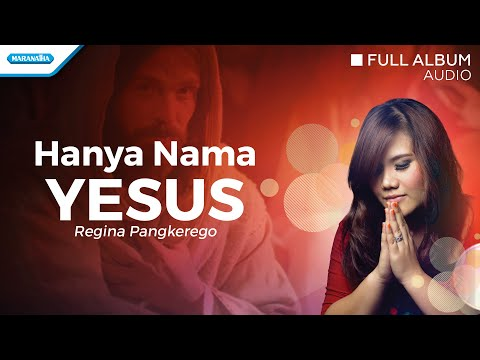 Regina Pangkerego - Hanya Nama Yesus