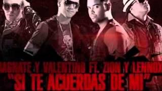 Si te acuerdas de mi official remix - Magnate y Valentino feat Zion y Lennox.