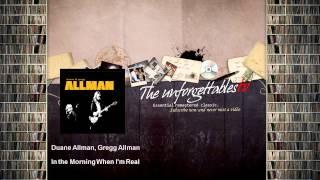 Duane Allman, Gregg Allman - In the Morning When I'm Real