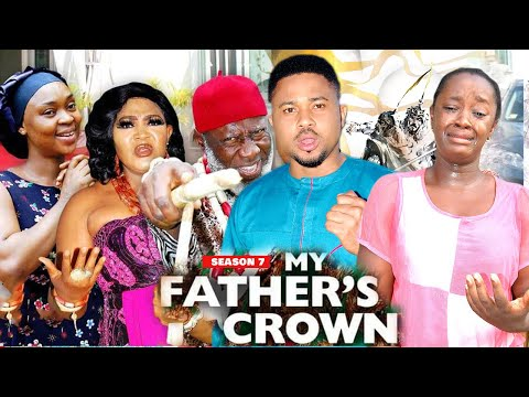 MY FATHER'S CROWN (SEASON 7) {NEW TRENDING MOVIE} - 2021 LATEST NIGERIAN NOLLYWOOD MOVIES
