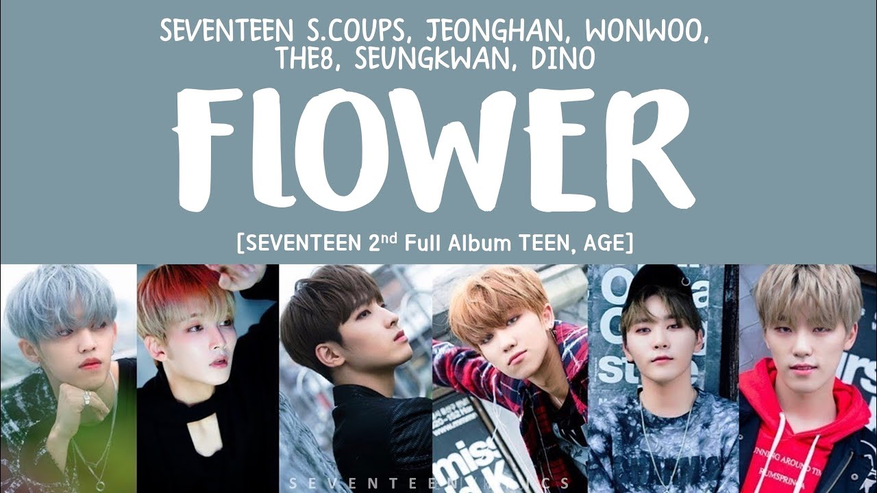 [LYRICS 가사] SEVENTEEN 세븐틴 FLOWER [TEEN AGE 2ND FULL