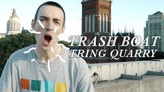 Смотреть клип Trash Boat - Tring Quarry