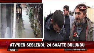 atv ekrana taşıdı, kayıp genç bulundu - 5 Mart 2018 Video
