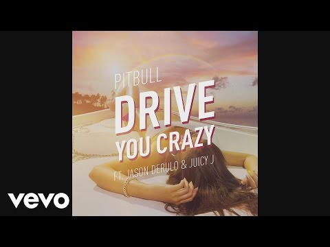Pitbull - Drive You Crazy (Audio) ft. Jason Derulo, Juicy J