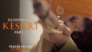 Glimpses of Kesari Part 3 | Akshay Kumar | Parineeti Chopra | Anurag Singh | Kesari | 21st March