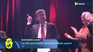 Melenchon accused of anti-Semitism: French Far Left party leader slammed for hate speech