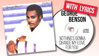 George benson - nothing's gonna change my love for you (with lyrics)