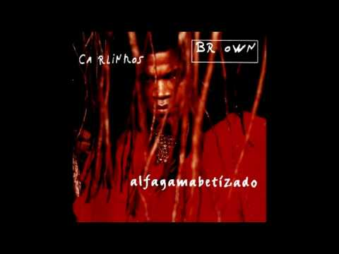 Carlinhos Brown - 1996 - Alfagamabetizado (Full Album)