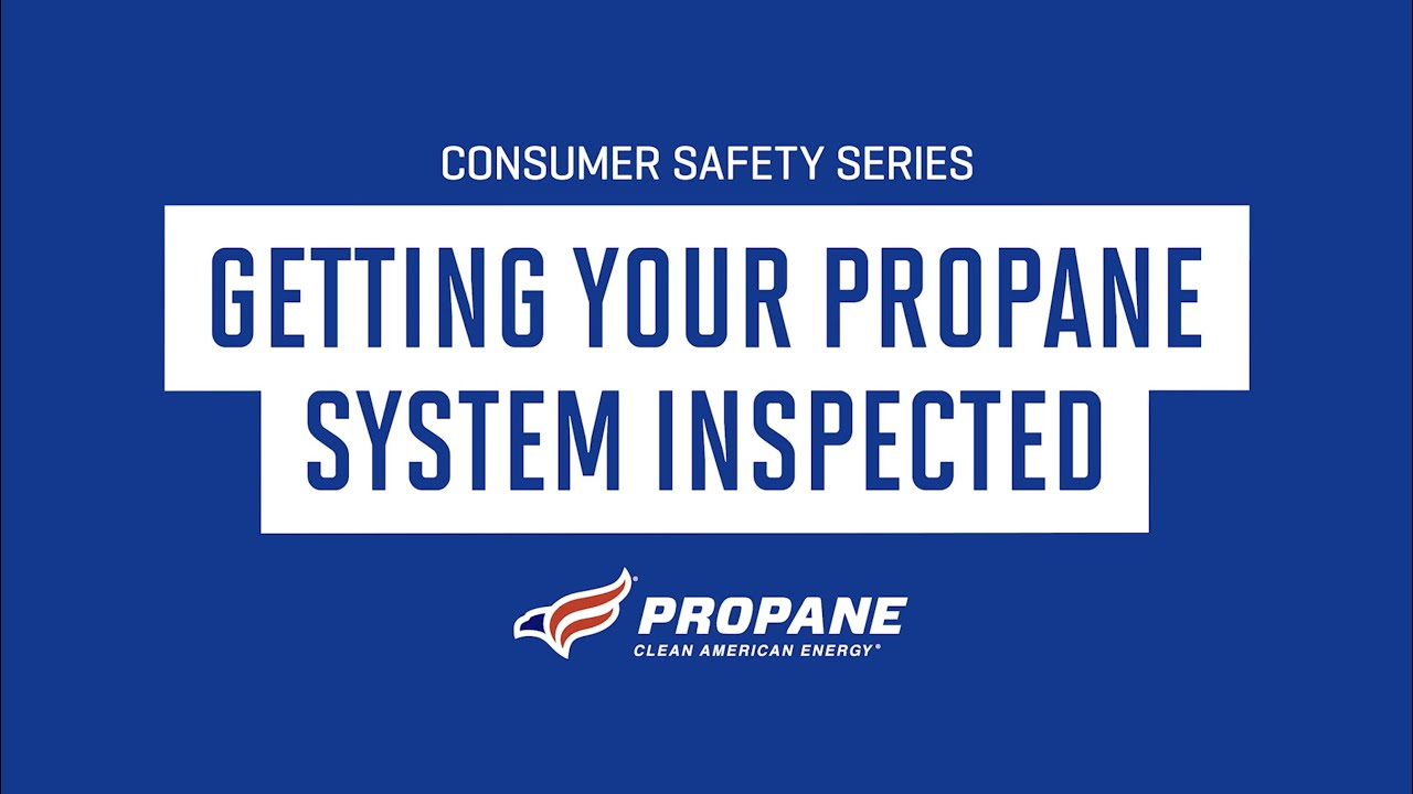 Consumer Safety Series: Getting your Propane System Inspected