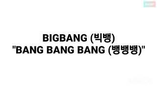 BIGBANG (빅뱅) - BANG BANG BANG (뱅뱅뱅) LYRICS 가사