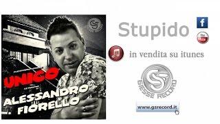 Alessandro Fiorello - Stupido