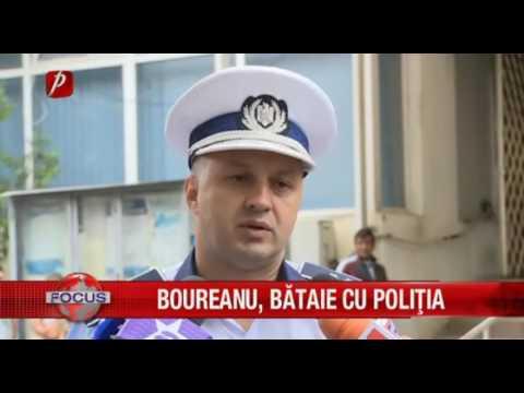 BOUREANU, BĂTAIE CU POLIŢIA