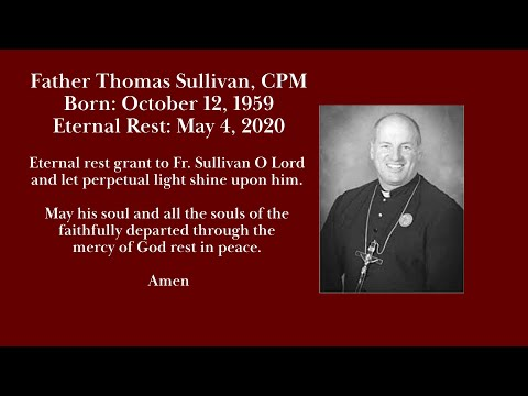 Funeral Homily for Father Thomas Sullivan CPM Offered by Father Joel Rogers, CPM