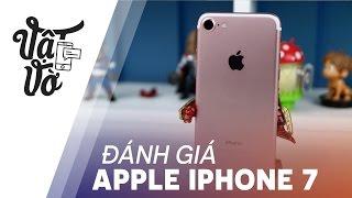 """Vật Vờ  Đánh giá iPhone 7: smartphone bị """"ghét"""" nhất"""