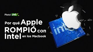 Por qué Apple rompió con Intel en los Macbook