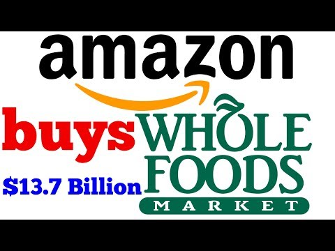 Amazon buys Whole Foods Market for $13.7 Billion | QPT