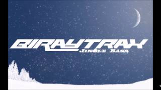 BiRayTrax - Jingle Bass (Radio Edit) FREE Download!!