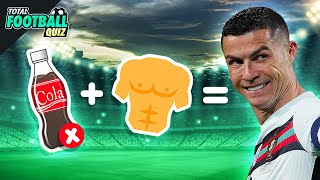 GUESS THE FOOTBALL PLAYER BY EMOJI - PART 2