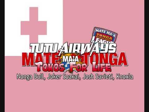 Tutu airways (MATE MA'A TONGA) - Joker Soakai, Nonga Bull, Josh Savieti, Knoxla