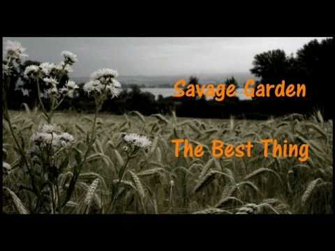 Savage garden the best thing