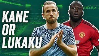 Who is the BETTER Forward Harry Kane or Romelu Lukaku?