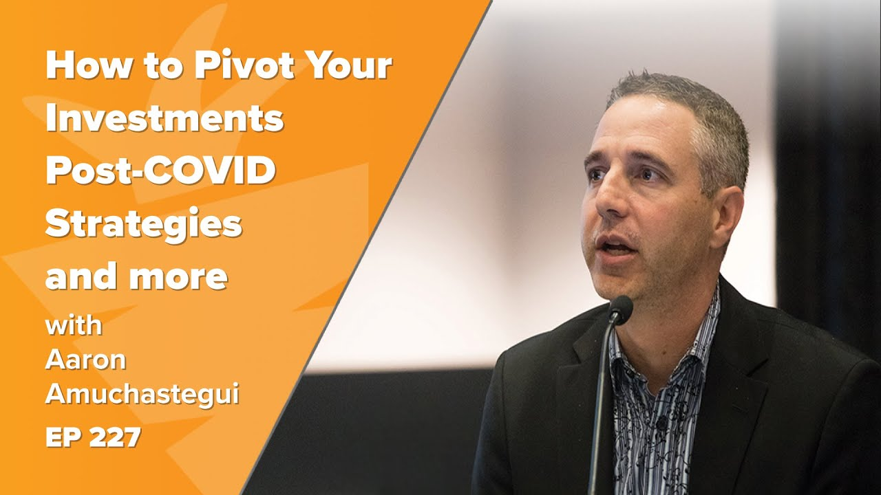How to Pivot Your Investments Post-COVID. Strategies for Auctions, Foreclosures w/Aaron Amuchastegui