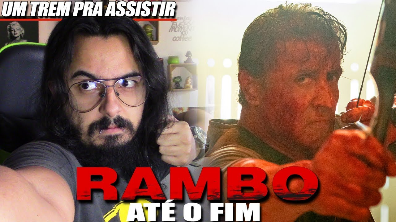Rambo: Até o Fim (Last Blood)! É RUIM MAS É BOM! | Um Trem Pra Assistir (Análise-Review)