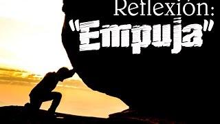 Reflexiones Cristianas - EMPUJA -