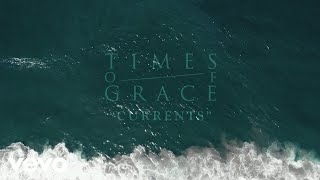 Times of Grace - Currents (Official Music Video)
