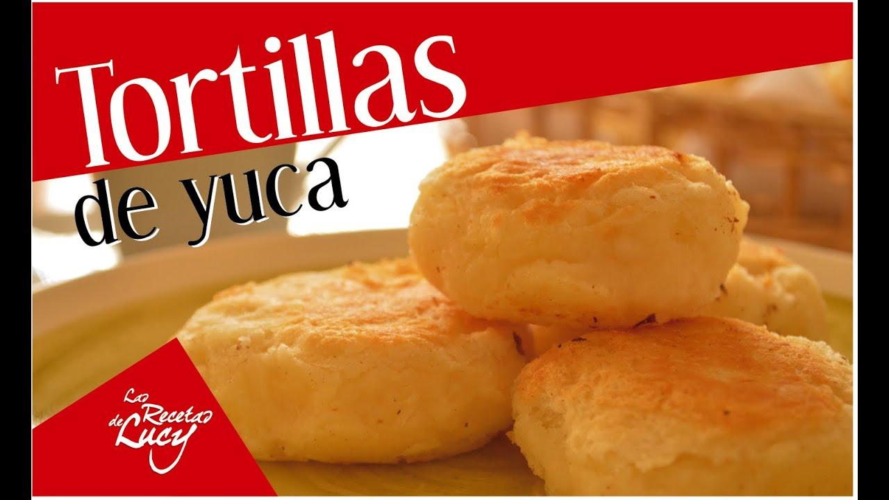 Receta tortillas de yuca