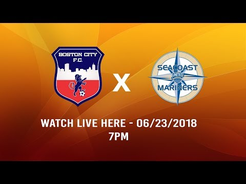 Boston City Fc x Seacoast United Mariners - Live from BROTHER GILBERT STADIUM - 7PM - 06/23/2018