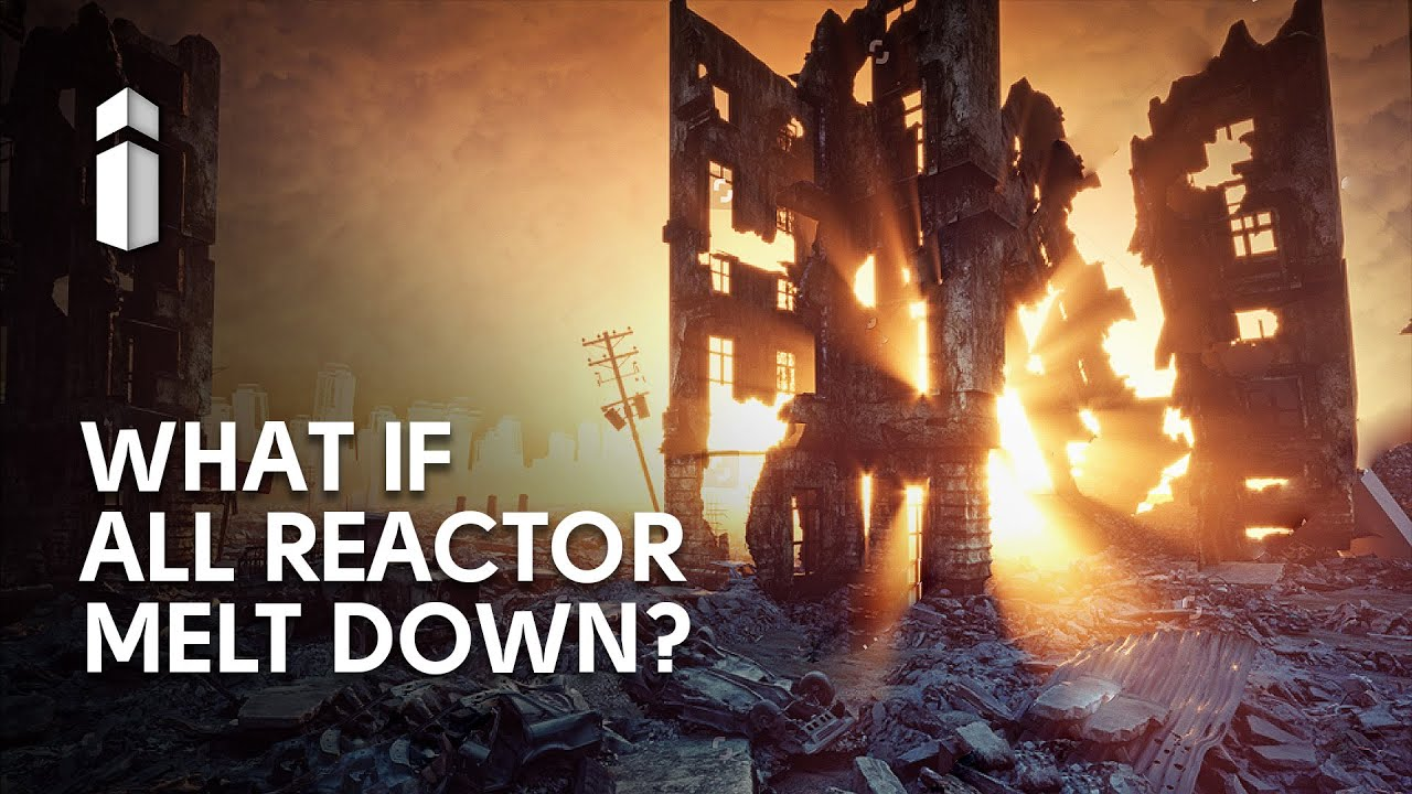 What If All Nuclear Reactors On Earth Went Into Meltdown?