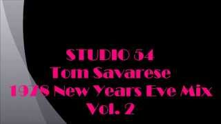 Studio 54 - Tom Savarese -  1978 New Years Eve Mix Part 2