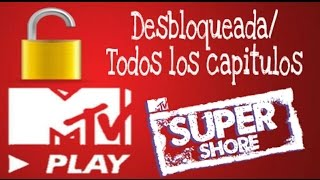 Mtv play desbloqueado | Super shore 2 Todos los capitulos GRATIS 2019