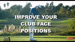 Improve Your Golf Club Face Positions - Club Face Awareness Drill