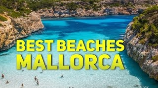 MALLORCA Best Beaches TOP 20 Must See & Do 2017 Travel Guide