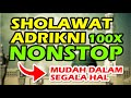 shalawat adrikni - shalawat khitab - NONSTOP 100x
