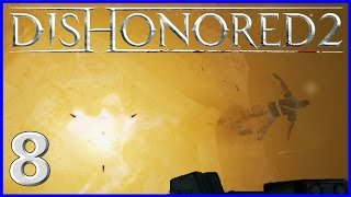 [8] Death From Above! (Dishonored 2 Emily Gameplay)