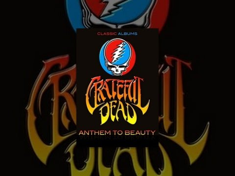 The Grateful Dead – Classic Album: Anthem To Beauty