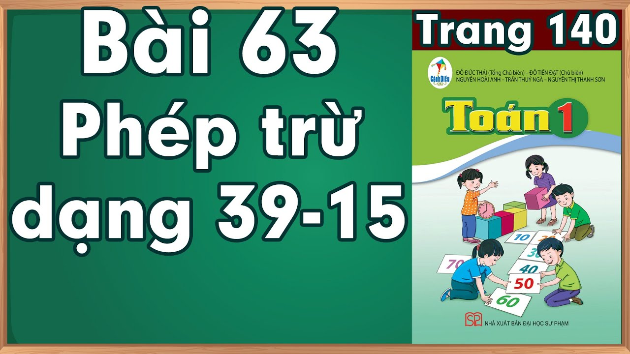 Học toán lớp 1| Toán cộng lớp 1 |Toán lớp 1 sách cánh diều bài 63 |Phép trừ dạng 39-15