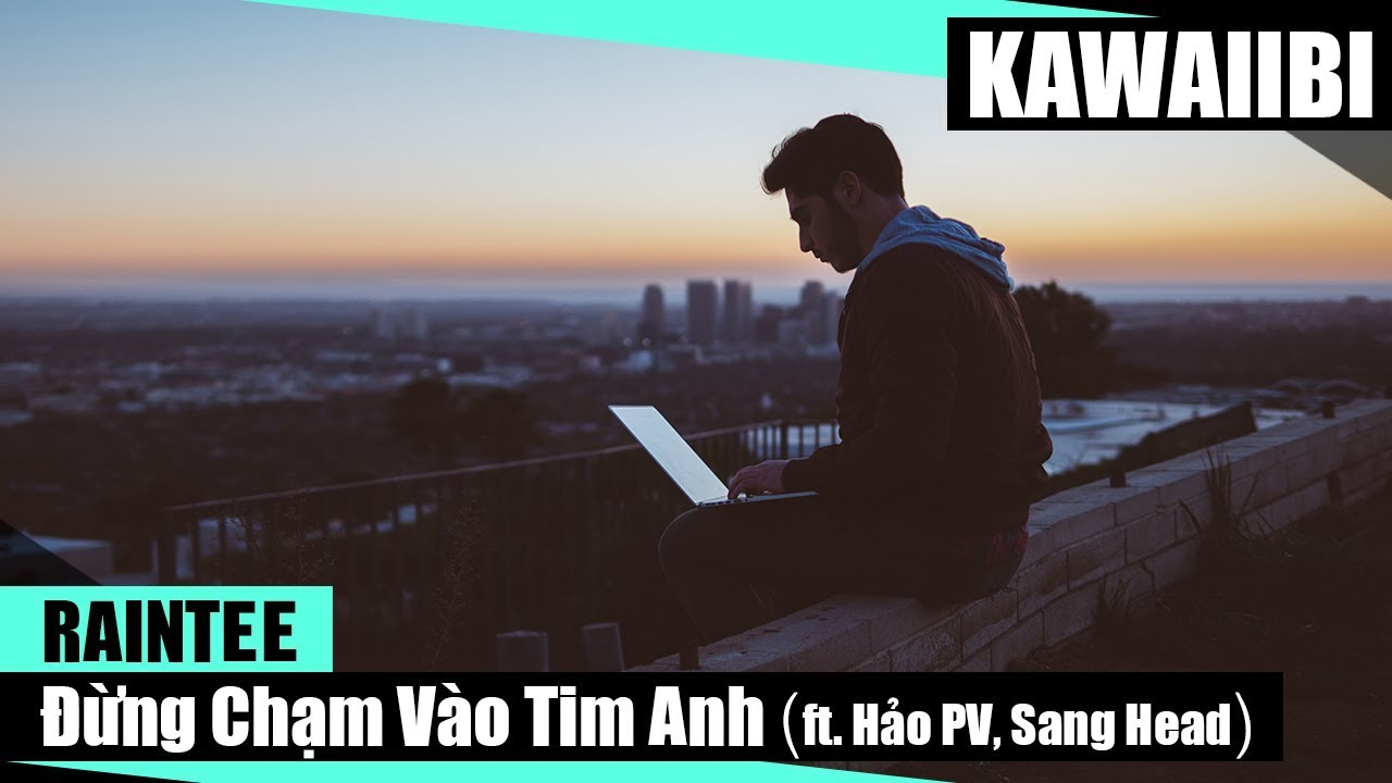 Đừng Chạm Vào Tim Anh - RainTee ft. Hảo PV & Sang Head [ Video Lyrics ]
