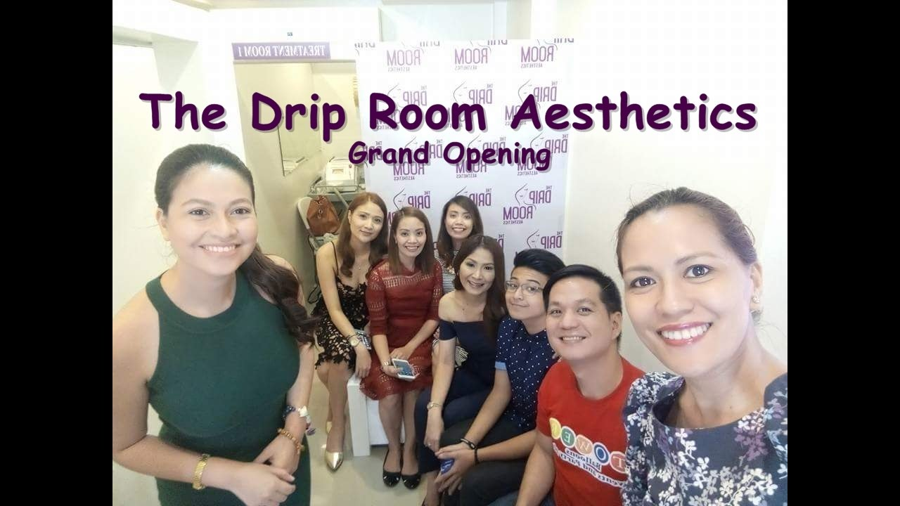 The Drip Room Aesthetics - Opening - YouTube