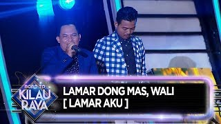 Download Lamar dong mas, Wali  [Lamar Aku] - Road to Kilau Raya (8/12)