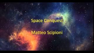 Space conquest - Matteo Scipioni