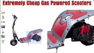 Extremely Cheap Gas Powered Scooters