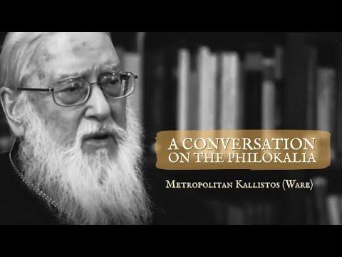 A Conversation on the Philokalia with Metropolitan Kallistos (Ware)